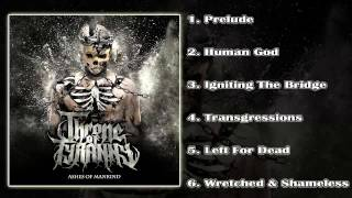 Throne Of Tyranny -  Ashes Of Mankind (FULL EP 2015/HD)