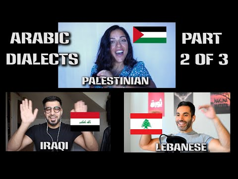 Comparing Arabic Dialects - Palestinian Vs Lebanese Vs Iraqi
