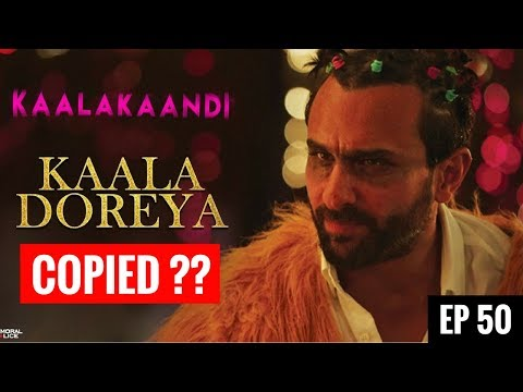 Kaala Doreya : Is it Copied | Kaalakaandi | Saif Ali Khan | Neha Bhasin | EP 50