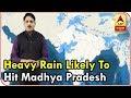Skymet Weather Report: Heavy Rain Likely To Hit Madhya Pradesh, Maharashtra,Gujarat For Next 48 hrs