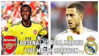 ARSENAL VS REAL MADRID | LIVE MATCH REACTION!!!