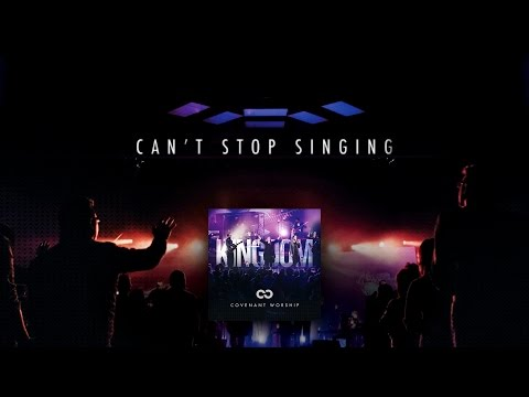 Covenant Worship - Can't Stop Singing (Official Lyric Video)