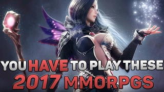 Upcoming (Best) MMORPGs In 2017 You ABSOLUTELY HAVE To Play!