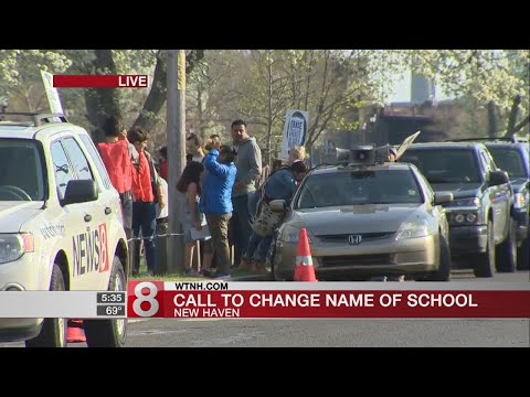 Protesters demand name change for New Haven school