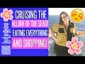 Exploring the Allure of the Seas! Amazing Meals and Shopping! Vlog #2