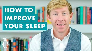 How To Improve Your Sleep | Matthew Walker