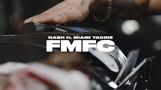 NASH ft MIAMI YACINE - FMFC prod. by GOLDFINGER (Official Video)