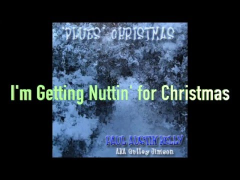 Nuttin' For Christmas - performed by Paul Austin Kelly