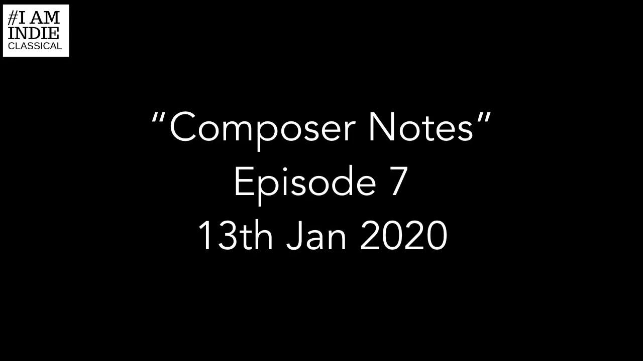 Composer Notes: Ep. 7