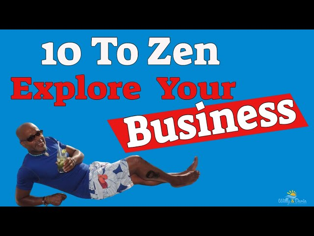 10 to Zen and explore your business!