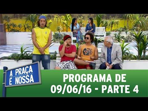 A Praça É Nossa (09/06/16) Parte 4