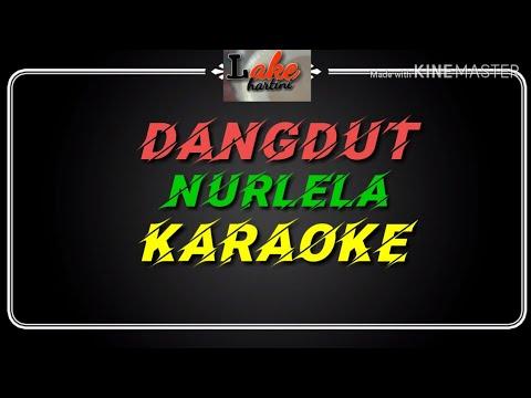 #karaokeyoutubelakehartini#-dangdut-nurlela-original-karaoke-full-lirik