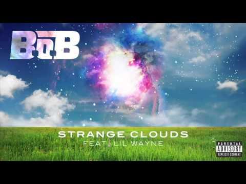 B.o.B - Strange Clouds feat. Lil Wayne OFFICIAL AUDIO + LYRICS
