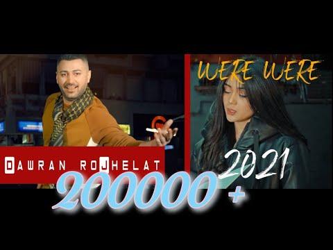 DAWRAN ROJHELAT -WERE WERE 4K 2021(Official Video)