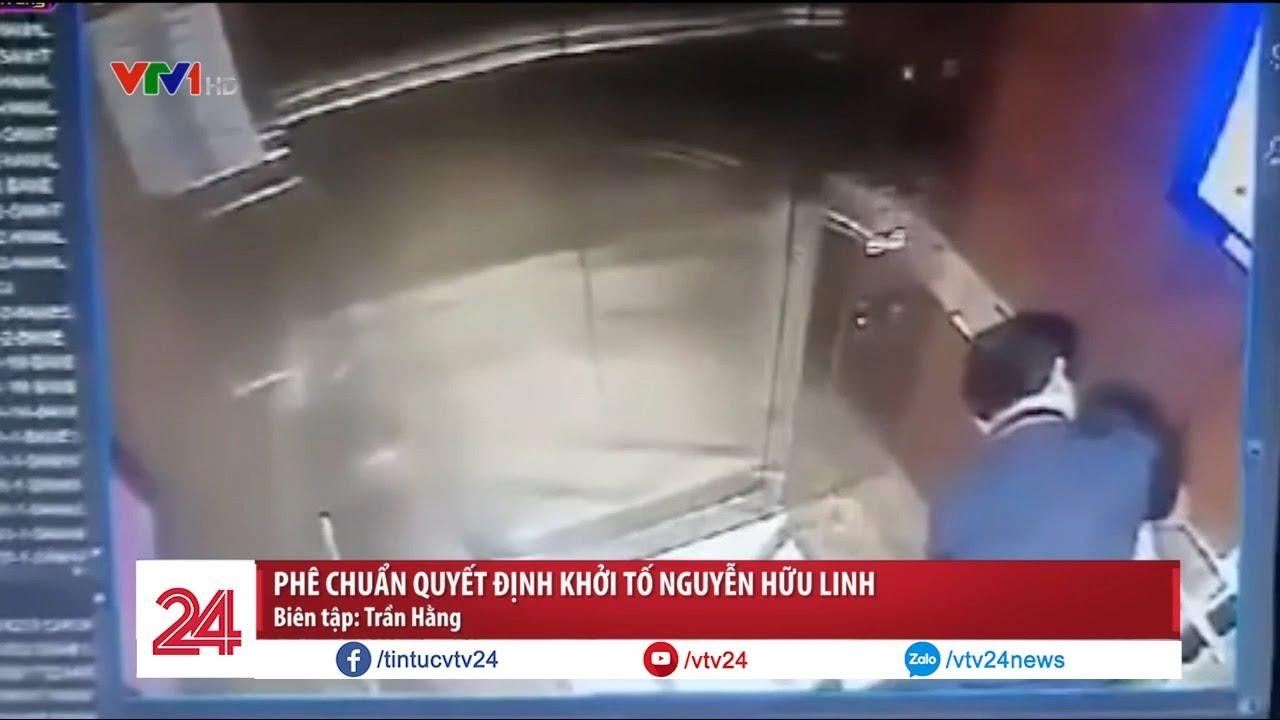 Phê chuẩn quyết định khởi tố Nguyễn Hữu Linh | VTV24