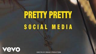 Pretty Pretty - Social Media (Official Video)