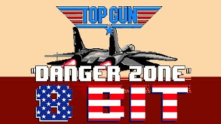 Danger Zone (Top Gun Theme) (8 Bit Cover) [Tribute to Kenny Loggins & Top Gun] - 8 Bit Universe