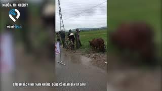 Cán bộ Bắc Ninh tham nhũng, dùng công an đàn áp dân!