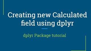 dplyr-tutorial | wie erstelle neue Wert mit dem mutieren Funktion | R-Programmierung tutorial