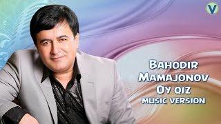 Bahodir Mamajonov Oy Qiz Баходир Мамажонов Ой киз Music Version 2016