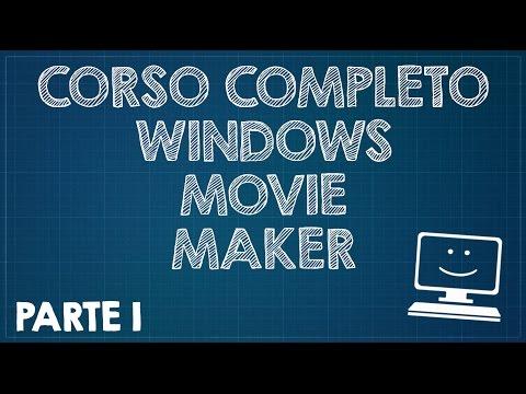 Corso Completo Di Windows Movie Maker - Parte 1