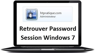 Retrouver Mot de Passe d'une session Windows 7