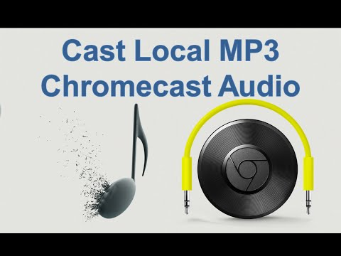CHROMECAST AUDIO DEVICE - CAST LOCAL MP3!