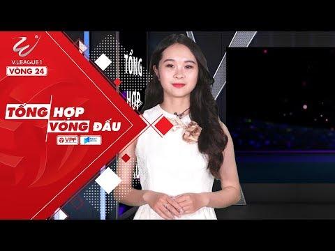 Tổng hợp vòng 24 V.League 2018 - Hoàng Anh Gia Lai chính thức trụ hạng | VPF Media