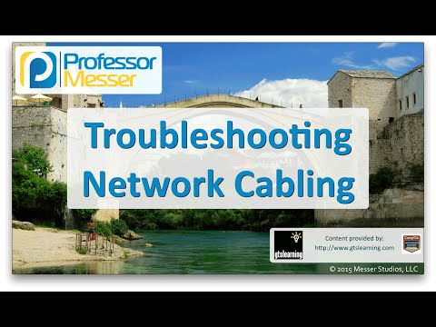 Troubleshooting Network Cabling - CompTIA Network+ N10-006 - 4.4