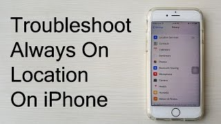 How Fix Always Location Iphone Troubleshooting Tutorial All Iphones
