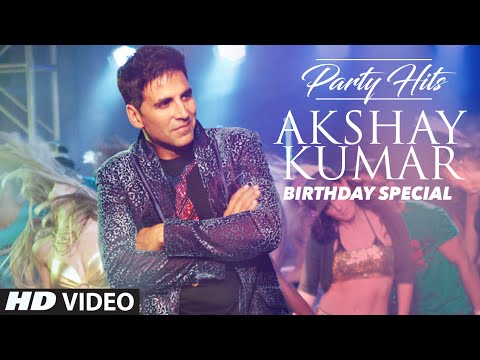 AKSHAY KUMAR Party Hits | Birthday Special | VIDEO JUKEBOX |Top Party Songs 2016