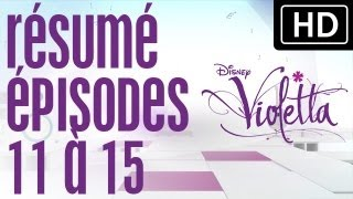 Violetta - Résumé épisodes 11 à 15 sur Disney Channel
