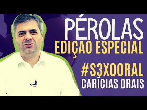 Pérolas Edição Especial - S3X0 0RAL - Leandro Quadros - Carícias Orais