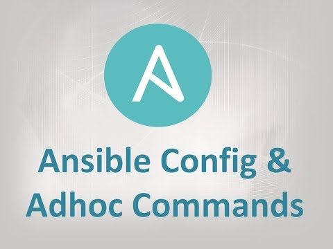 Ansible Automation | Ansible Adhoc Commands and Configuration