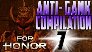 [For Honor] Anti-Gank Compilation 7