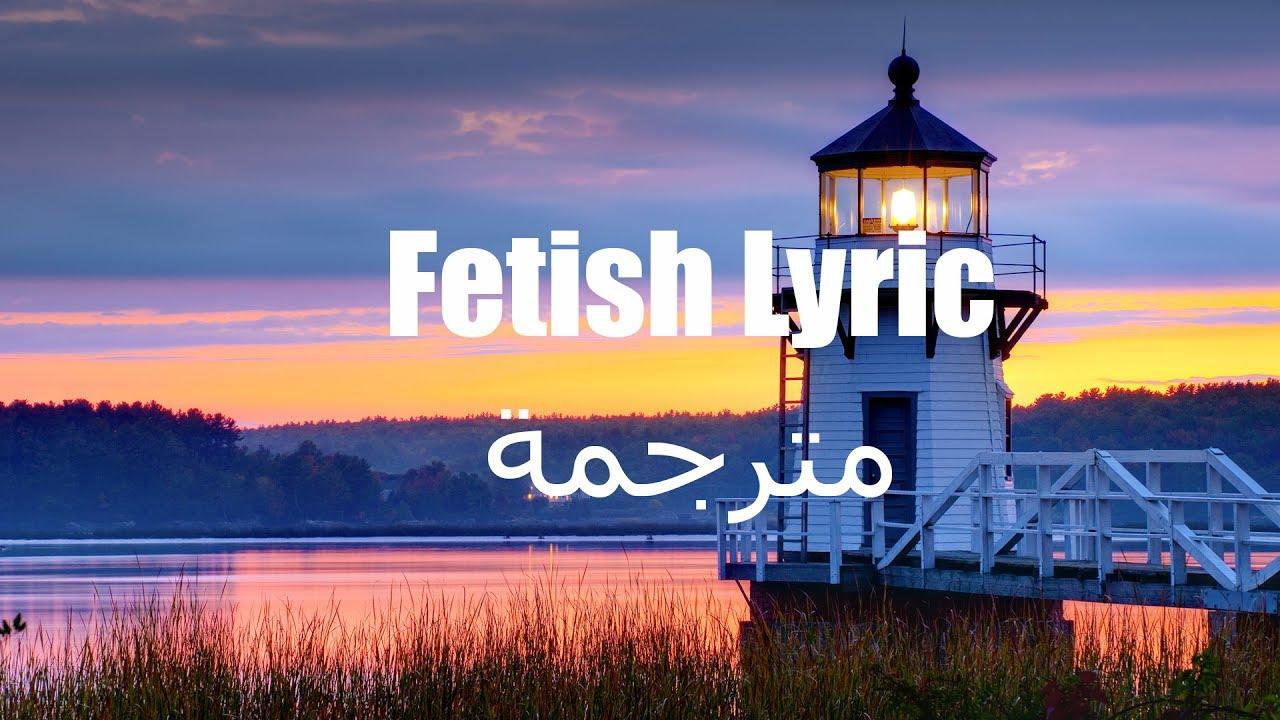 Fetish Lyric Video Song - Fetish مترجمة