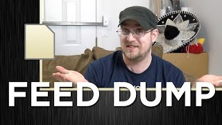 Feed Dump 185 - I
