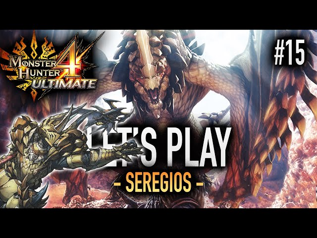 LA MENACE SEREGIOS - #15 Let's Play MH4U HD