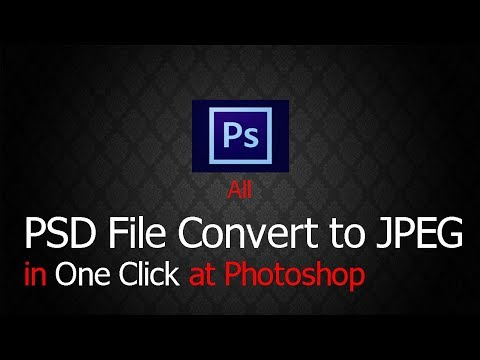 All PSD File Convert To JPEG In One Click At Photoshop