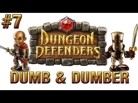 Dungeon Defenders | Ep.7, Dumb and Dumber