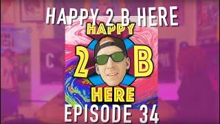 Happy 2 B Here Episode 34 - Tierra Duke