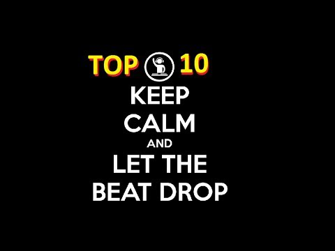TOP 10 ELECTRO HOUSE BEAT DROPS