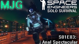 Space Engineers Solo Survival S01E03: Anal Spectacular
