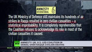 UK & US-led coalition in deep denial of civilian deaths in Syrias Raqqa - Amnesty International