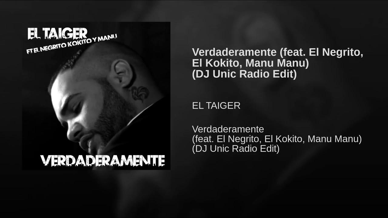 Download Verdaderamente feat  El Negrito, El Kokito, Manu Manu DJ Unic Radio Edit