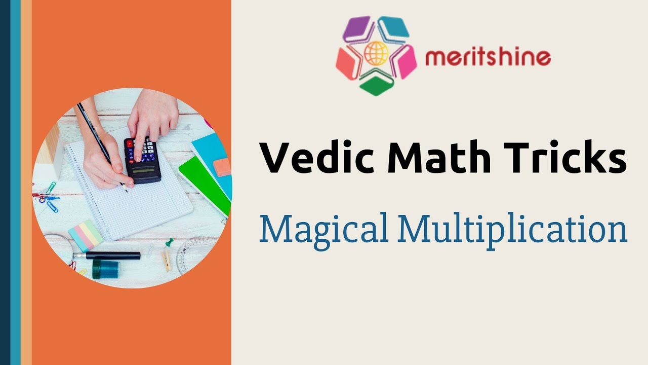 MERITSHINE - Maths tricks on faster calculations and vedic