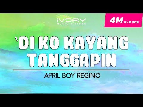 Di Ko Kayang Tanggapin | April Boy Regino | Official Lyric Video