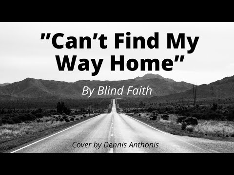 Can't Find My Way Home (Blind Faith acoustic cover)