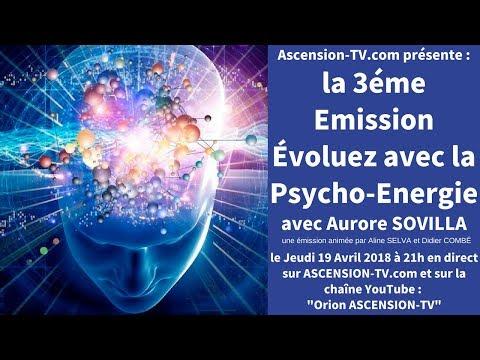 [BANDE-ANNONCE] 3eme émission Évoluez grâce à la Psycho énergie avec Aurore SOVILLA