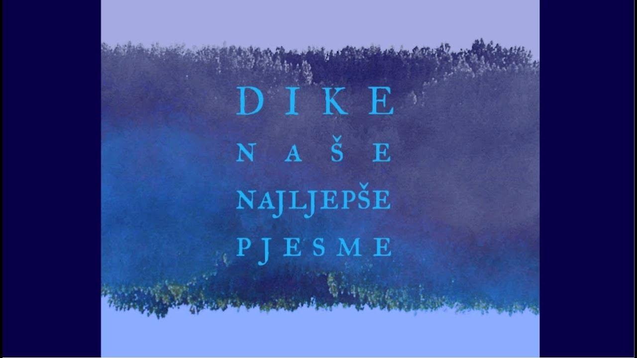 Download DIKE - Naše najljepše pjesme (FULL ALBUM)